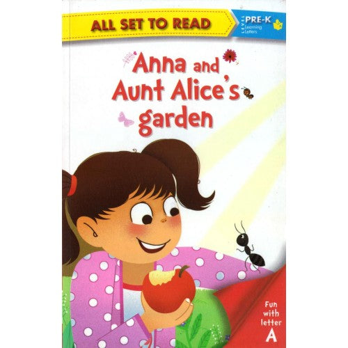 All set to Read: Level Pre-K: Anna and Aunt Alice's Garden (Letter A)