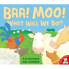 BAA! MOO! What will we do? (Picture flat)