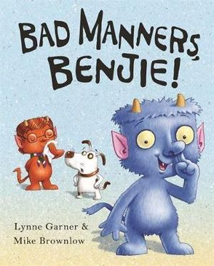 Bad Manners, Benjie! (Picture flat)