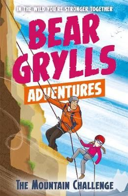 Bear Grylls Adventures - The Mountain Challenge (Book 10)