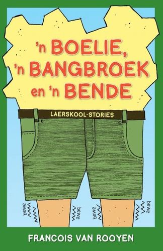 'n Boelie, 'n Bangbroek en 'n Bende - Laerskool-Stories