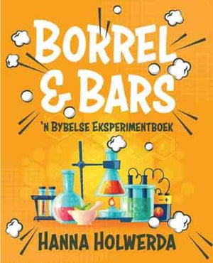 Borrel & Bars: 'n Bybelse Eksperimentboek