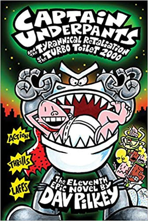 Captain Underpants (11): The Tyrannical Retaliation of the Turbo Toilet 2000