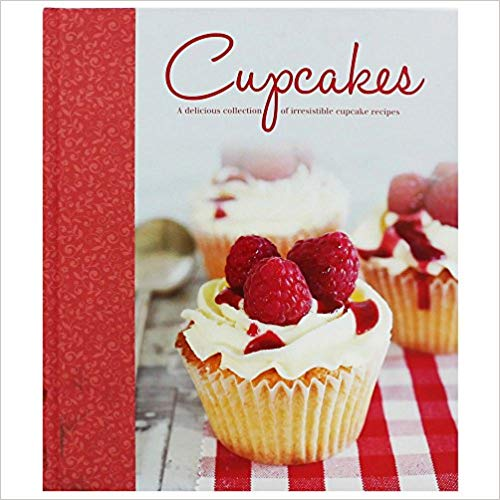 Cupcakes: A delicious Collection of Irresistible Cupcake Recipes