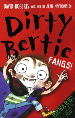 Dirty Bertie - Fangs!