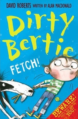 Dirty Bertie - Fetch!
