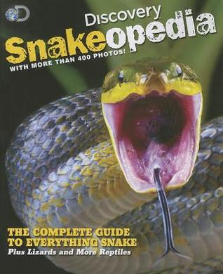 Snakeopedia: The Complete Guide to Everything Snakes