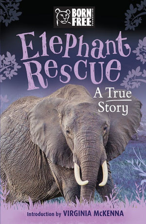 Elephant Rescue: A True Story (Born Free)