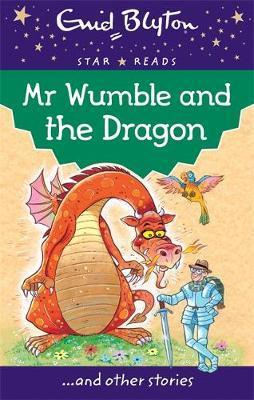 Enid Blyton: Mr Wumble and the Dragon