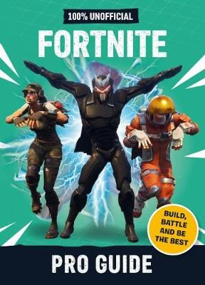 Fortnite: Pro Guide - 100% Unofficial