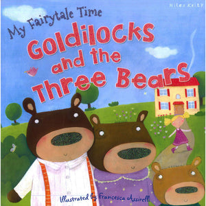 My Fairytale Time: Goldilocks and the Three Bears (Picture flat)