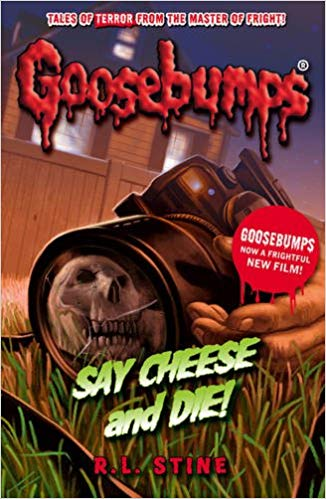 Goosebumps: Say Cheese and Die!