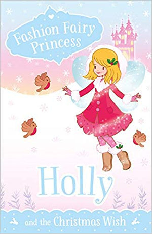 Holley and the Cristmas Wish (Fashion Fairy Princess)