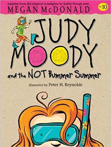 Judy Moody 10: the NOT Bummer Summer