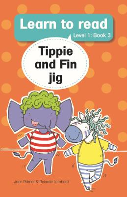 Tippie and Fin Jig: Learn to Read - Level 1 Book 3