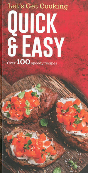 Let's Get Cooking: Quick & Easy
