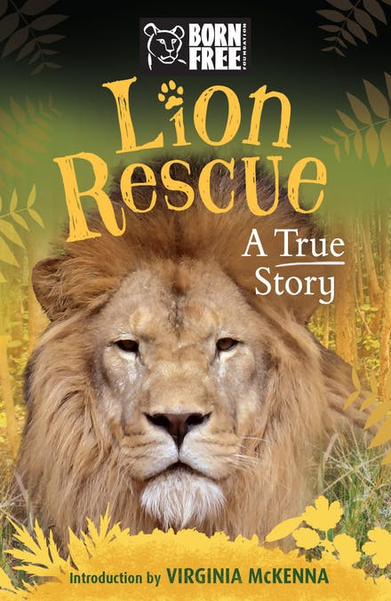 Lion Rescue: A True Story (Born Free)