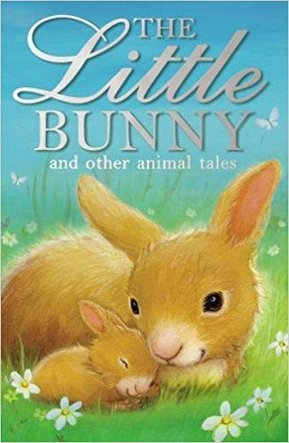 Little Bunny and other Animal Tales