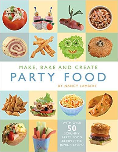 Make, Bake and Create Party Food