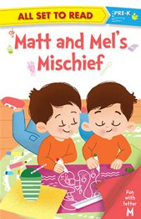 All set to Read: Level Pre-K: Matt and Mel's Mischief (Letter M)
