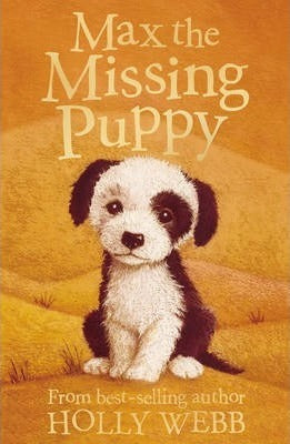 Holly Webb:  Max the Missing Puppy