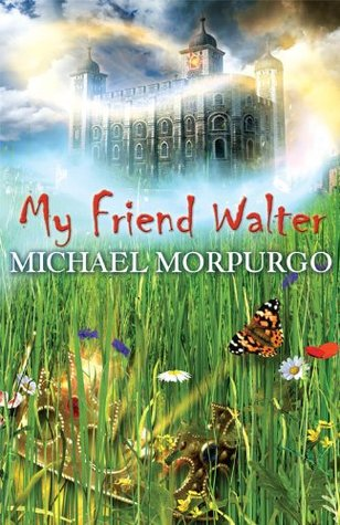Michael Morpurgo: My Friend Walter