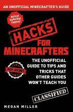 Minecraft -  Build, Survive, Thrive! Hacks for Minecrafters