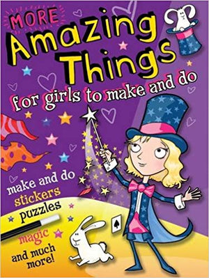 More Amazing Things for girls to make and do