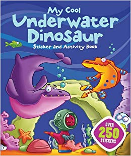 My Cool Underwater Dinosaur Sticker and Activity Book