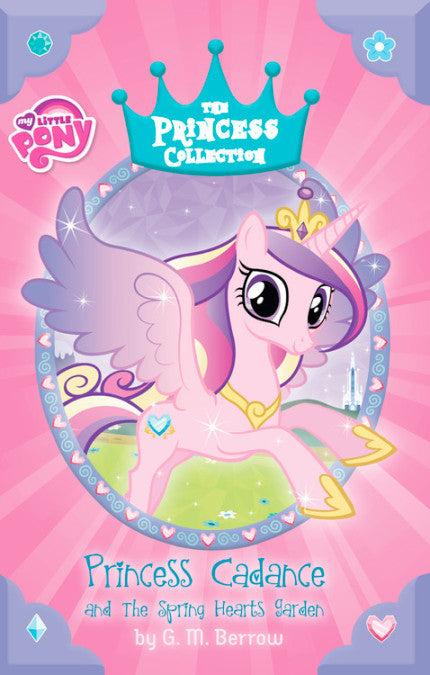 My Little Pony: Princess Collection: Princess Cadance and the Spring Hearts Garden