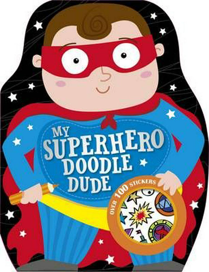 My Superhero Doodle Dude (Shaped Colouring and Sticker Book)