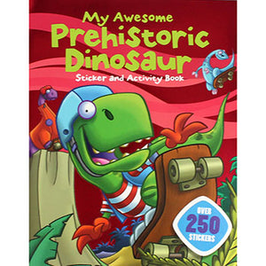 My Awesome Prehistoric Dinosaur Sticker and Activity Book