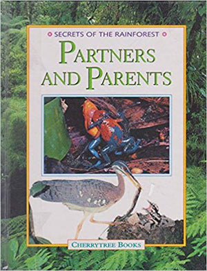 Secrets of the Rainforest: Partners & Parents