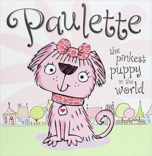 Paulette the Pinkest Puppy in the World (Picture Storybook)