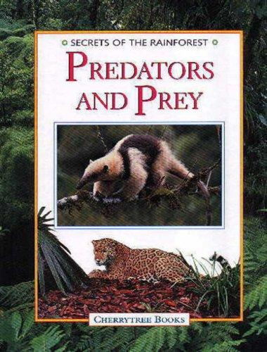 Secrets of the Rainforest: Predators & Prey