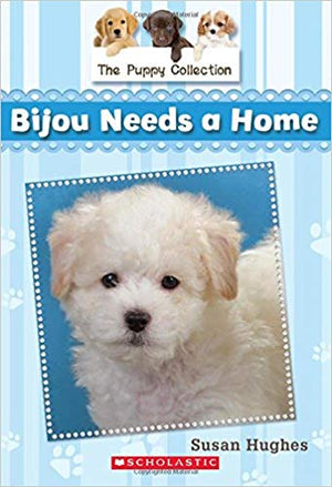 Puppy Collection, The: Bijou Needs a Home -Book 4