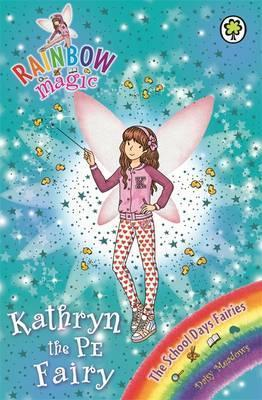 Rainbow Magic Early Reader: Kathryn the PE fairy