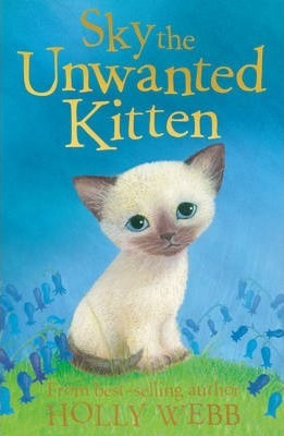 Holly Webb: Sky the Unwanted Kitten