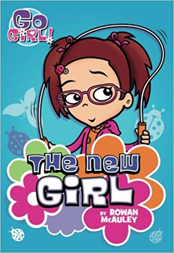 THe New Girl (Go Girl!)
