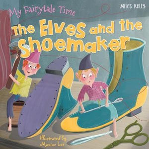 My Fairytale Time: The Elves and the Shoemaker (Picture flat)