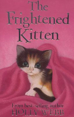 Holly Webb: The Frightened Kitten