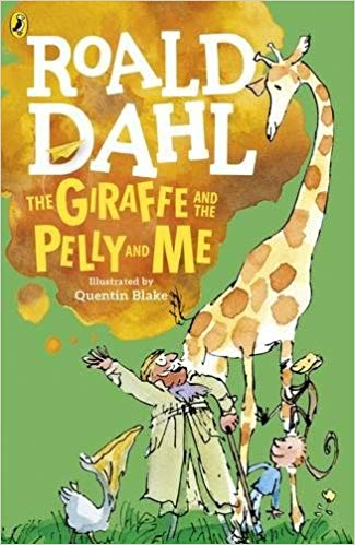 Roald Dahl: The Giraffe and the Pelly and Me