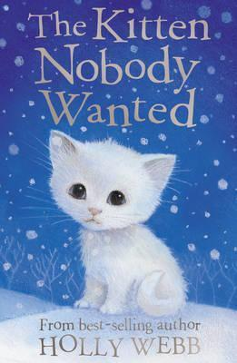 Holly Webb: The Kitten Nobody Wanted