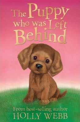 Holly Webb:  The Puppy who was left behing