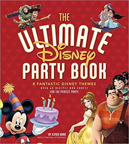 Ultimate Disney Party Book, The: 8 Fantastic Disney Themes