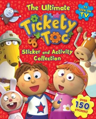 The Ultimate Tickety Toc Sticker and Activity Collection