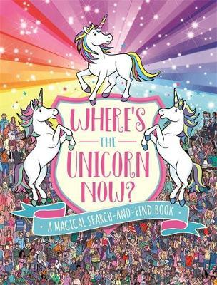 Where's the Unicorn now? - A magical search and find book