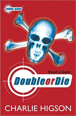 Young Bond: Double or Die (A James Bond Adventure)