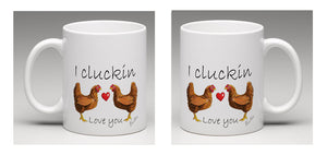 "Ceramic mug, with a beautiful hand drawn illustration of two chickens and a romantic heart, with the words, ""I cluckin love you"". By Bootsie."