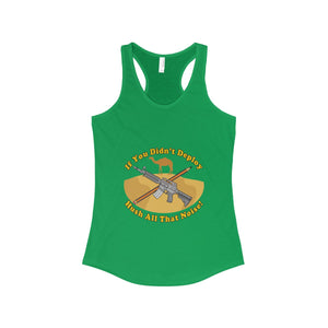 """If you Didn't Deploy"" Women's Ideal Racerback Tank"